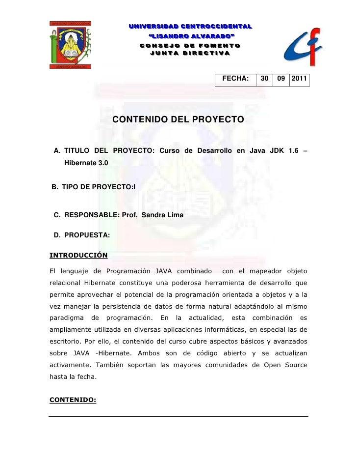 FECHA:30092011<br />CONTENIDO DEL PROYECTO<br />TITULO DEL PROYECTO: Curso de Desarrollo en Java JDK 1.6 – Hibernate 3.0<b...