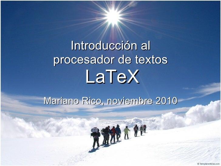 Introducción al procesador de textos   LaTeX Mariano Rico, noviembre 2010