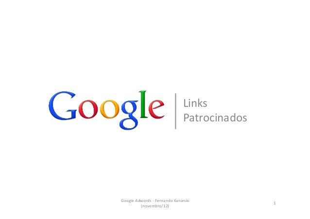 Links                                               Patrocinados Google Adwords -‐ Fernando Kanarski       ...