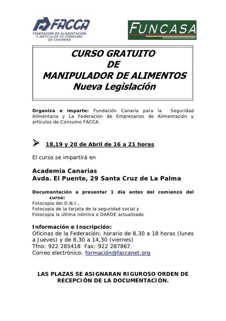 CURSO GRATUITO              DE   MANIPULADOR DE ALIMENTOS        Nueva LegislaciónOrganiza e imparte: Fundación Canaria pa...
