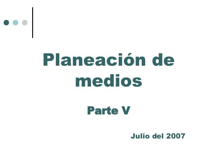 Cursomedios.Parte V.2007