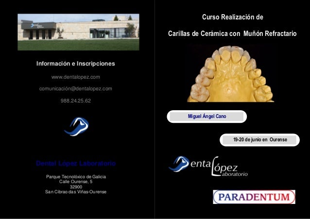 Organización Información e Inscripciones www.dentalopez.com comunicación@dentalopez.com 988.24.25.62 Dental López Laborato...