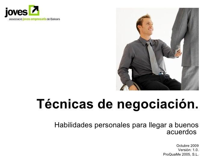 Técnicas de negociación.  Habilidades personales para llegar a buenos                                    acuerdos         ...