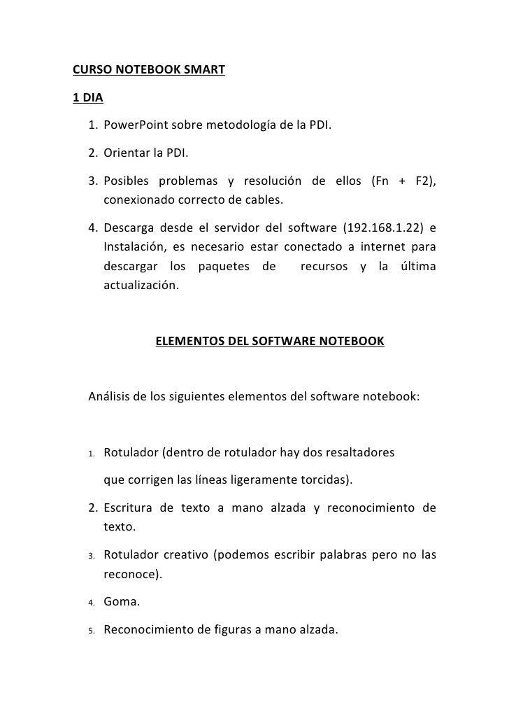 CURSO NOTEBOOK SMART1 DIA  1. PowerPoint sobre metodología de la PDI.  2. Orientar la PDI.  3. Posibles problemas y resolu...