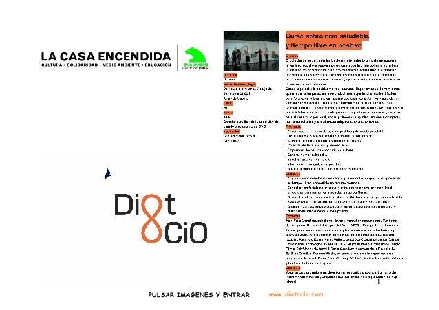 Curso sobre ocio saludable y tiempo libre en positivo. DIOT y colaboradores . Madrid 3 Junio a 7 junio 2013 en La Casa Encendida
