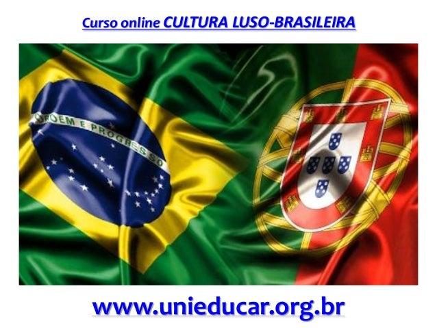 Curso online CULTURA LUSO-BRASILEIRA www.unieducar.org.br