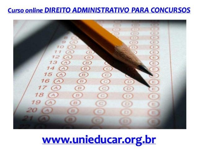 Curso online DIREITO ADMINISTRATIVO PARA CONCURSOS  www.unieducar.org.br