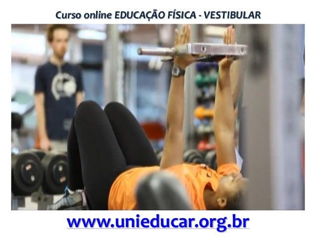 Curso online EDUCAÇÃO FÍSICA - VESTIBULAR  www.unieducar.org.br