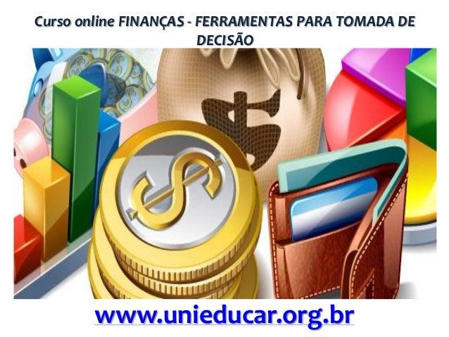 Curso online FINANÇAS - FERRAMENTAS PARA TOMADA DE DECISÃO  www.unieducar.org.br