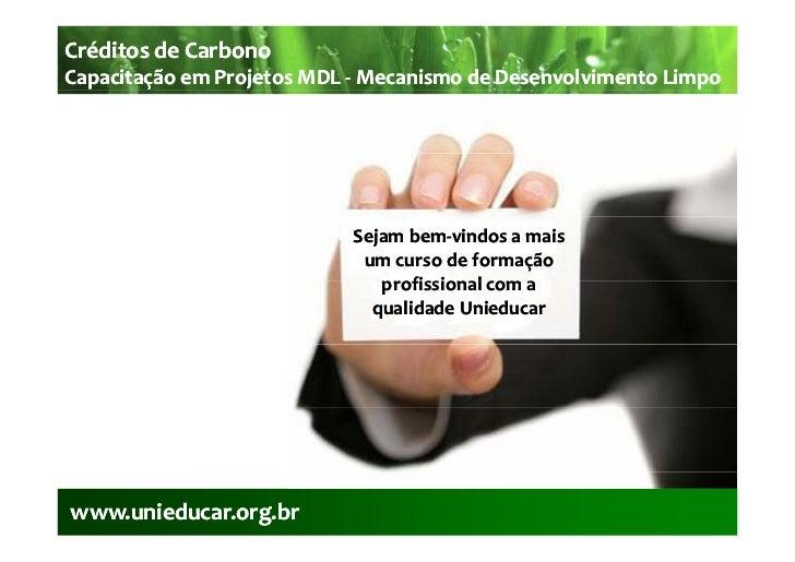CréditosdeCarbonoCapacitaçãoemProjetosMDL‐CapacitaçãoemProjetosMDL‐ MecanismodeDesenvolvimentoLimpo        ç ...