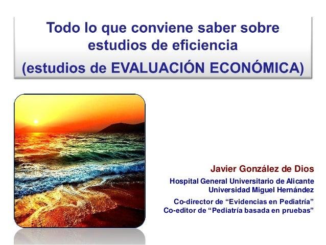 Javier González de Dios Hospital General Universitario de Alicante            Universidad Miguel Hernández  Co-director de...