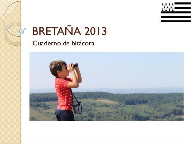 BRETAÑA 2013 Cuaderno de bitácora