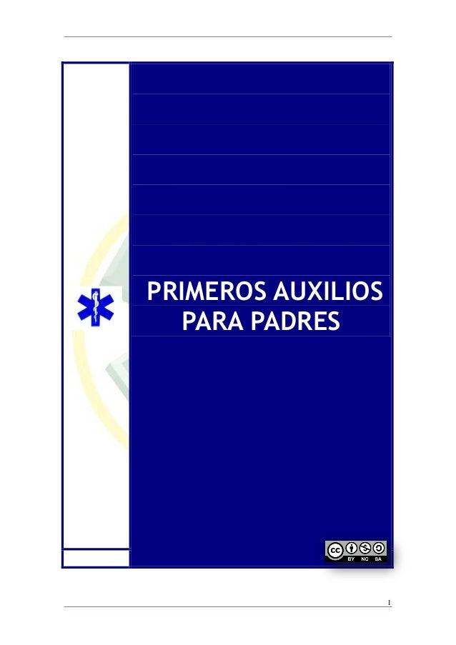 PRIMEROS AUXILIOS   PARA PADRES                    1