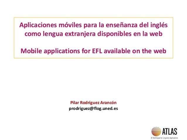 Aplicaciones móviles para la enseñanza del inglés como lengua extranjera disponibles en la web Mobile applications for EFL...