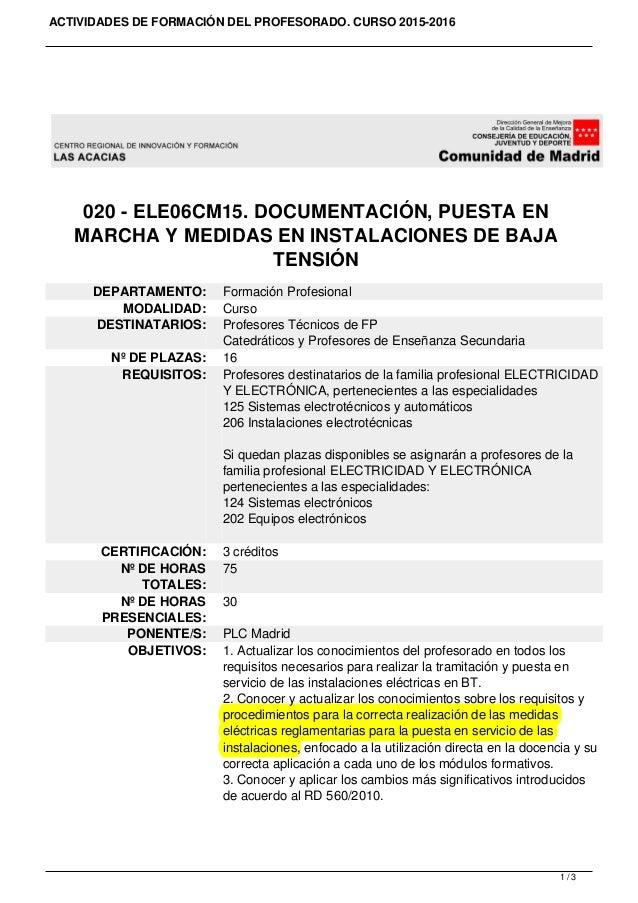 ACTIVIDADES DE FORMACIÓN DEL PROFESORADO. CURSO 2015-2016 020 - ELE06CM15. DOCUMENTACIÓN, PUESTA EN MARCHA Y MEDIDAS EN IN...