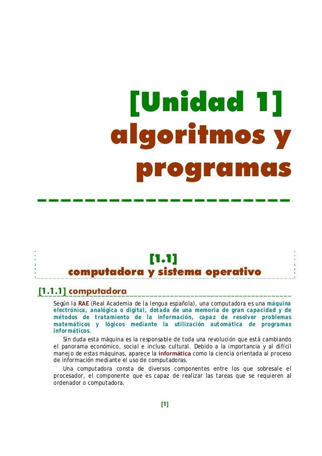 [Unidad 1] algoritmos y programas  [1.1] computadora y sistema operativo [1.1.1] computadora Según la RAE (Real Academia d...