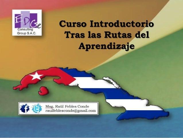 """Curso introductorio """"Cambios curriculares en la EBR de Perú. Introducción a las Rutas del Aprendizaje"""""""