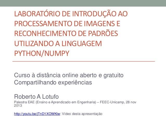 Apresentação sobre experiência curso à distância sobre NumPy e Proc. Imagens e RP
