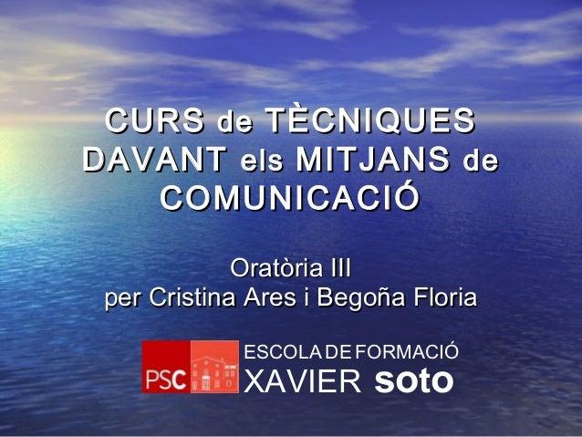 ESCOLA DE FORMACIÓ XAVIER soto CURSCURS dede TÈCNIQUESTÈCNIQUES DAVANTDAVANT elsels MITJANSMITJANS dede COMUNICACIÓCOMUNIC...