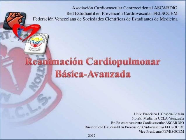 Asociación Cardiovascular Centroccidental ASCARDIO Red Estudiantil en Prevención Cardiovascular FELSOCEM Federación Venezo...