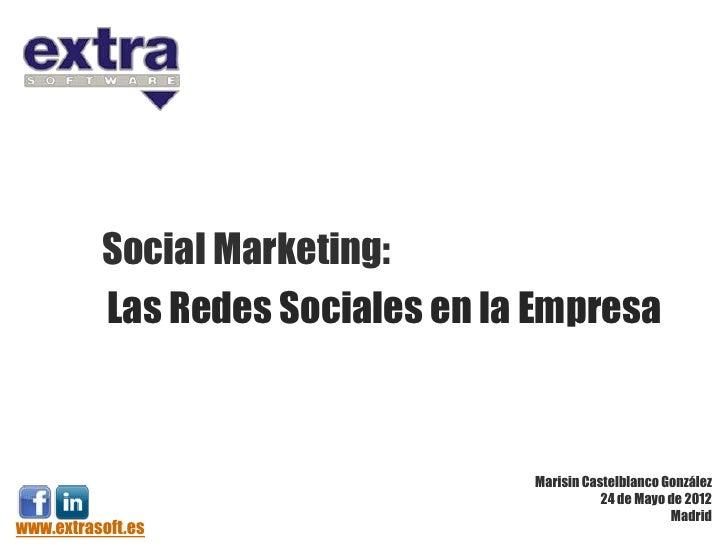 Social Marketing:          Las Redes Sociales en la Empresa                                  Marisin Castelblanco González...