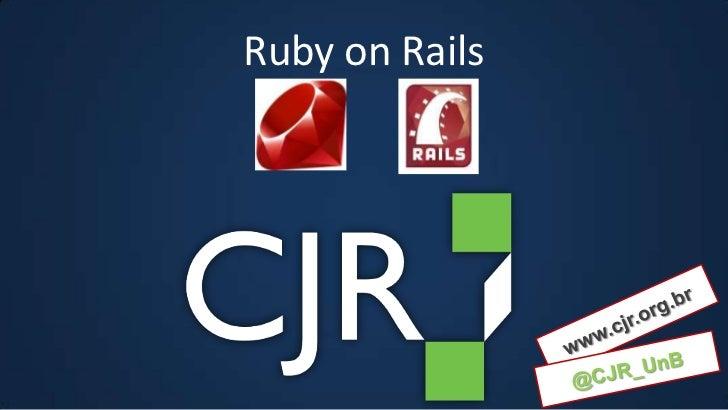www.cjr.org.br<br />@CJR_UnB<br />Ruby on Rails<br />