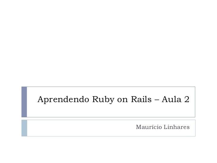 Curso de Ruby on Rails - Aula 02