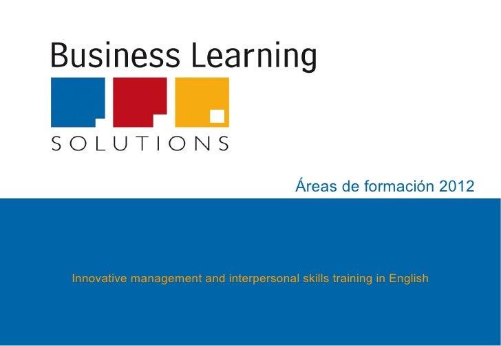 Áreas de formación 2012Innovative management and interpersonal skills training in English