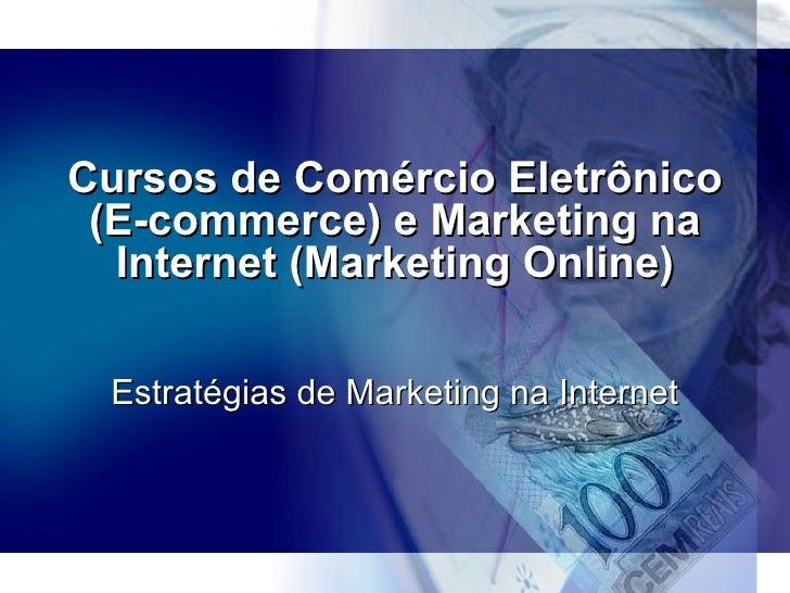 Cursos de Comércio Eletrônico http://www.cursoecommerce.com.br Como Abrir uma Loja Virtual de Sucesso Profissionais de E-c...