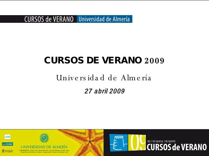 Portada Sustituir por Subtítulo CURSOS DE VERANO 2009 Universidad de Almería 27 abril 2009 Universidad de Almería