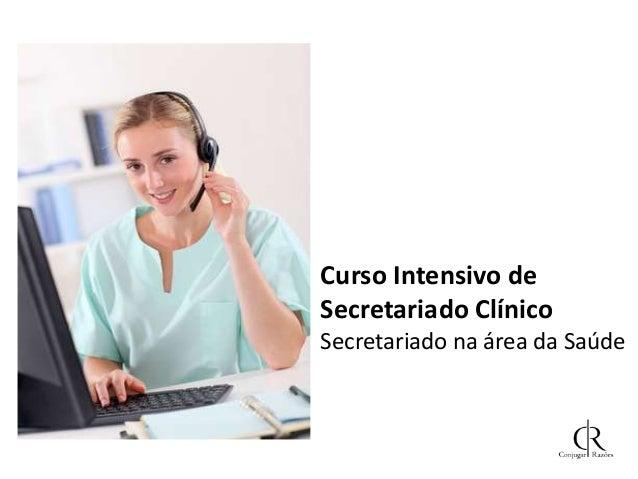 Curso Intensivo de Secretariado Clínico Secretariado na área da Saúde