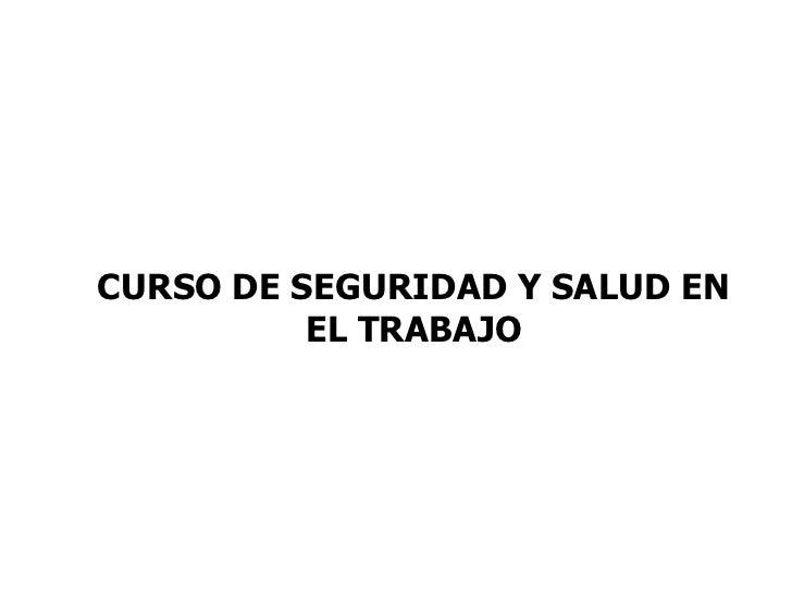CURSO DE SEGURIDAD Y SALUD EN EL TRABAJO
