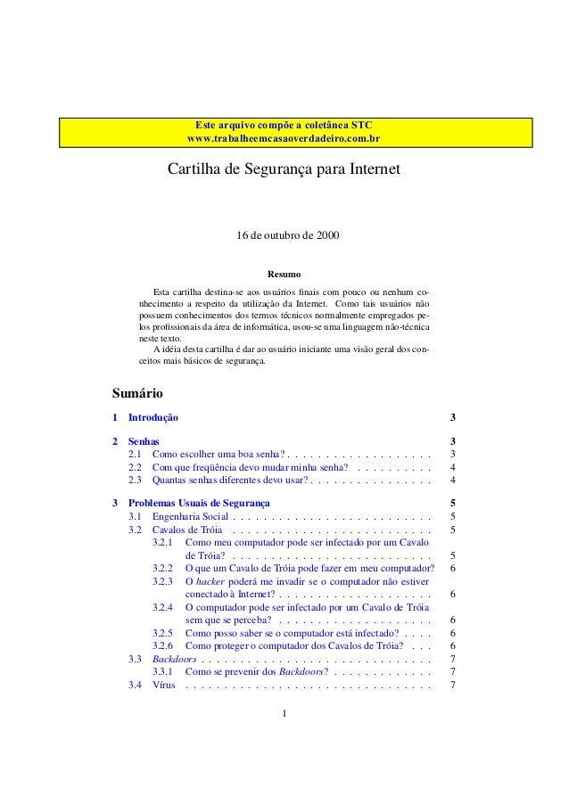 Cartilha de Segurança para Internet 16 de outubro de 2000 Resumo Esta cartilha destina-se aos usuários finais com pouco ou ...