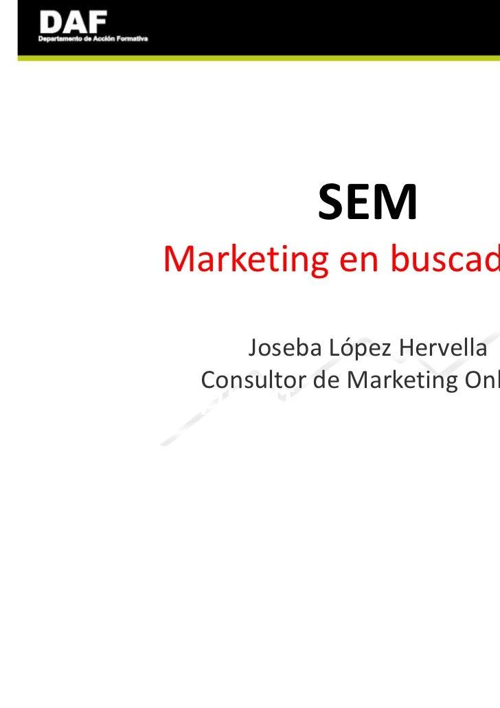 SEMGdfgd sjdsdjsdjsdjsdMarketing en buscadoresdfdfgfgfhgoifghf López Hervella      Joseba  Consultor de Marketing Onlinegf...