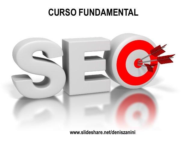 CURSO FUNDAMENTAL    www.slideshare.net/deniszanini