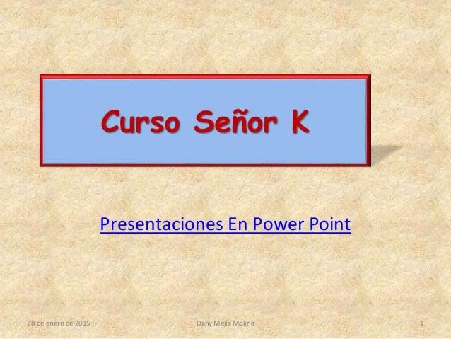 Presentaciones En Power Point 28 de enero de 2015 1Dany Mejía Molina