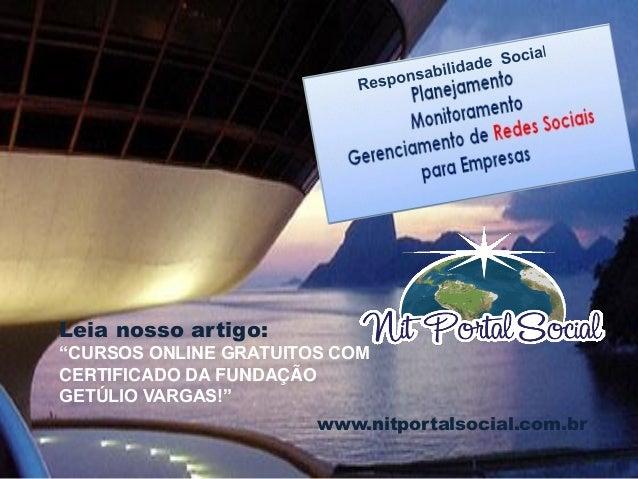 """www.nitportalsocial.com.br Leia nosso artigo: """"CURSOS ONLINE GRATUITOS COM CERTIFICADO DA FUNDAÇÃO GETÚLIO VARGAS!"""""""