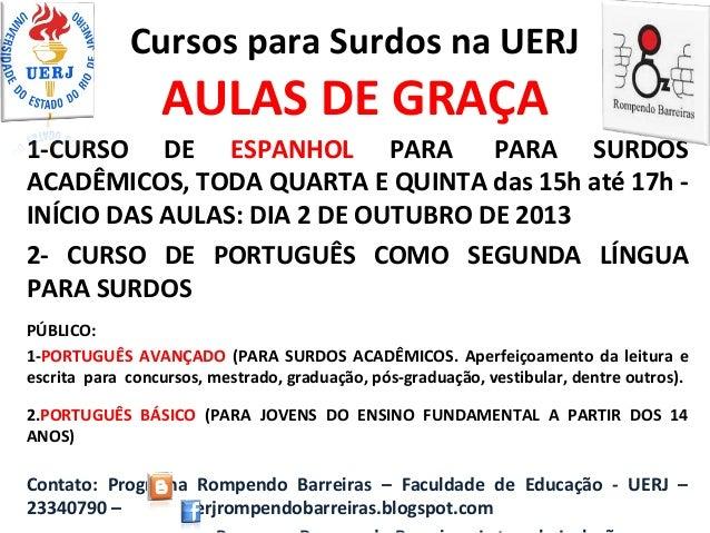Cursos para pessoas surdas e para pessoas com deficiências visuais na UERJ.