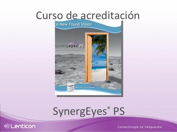 Curso de acreditación SynergEyes ®  PS