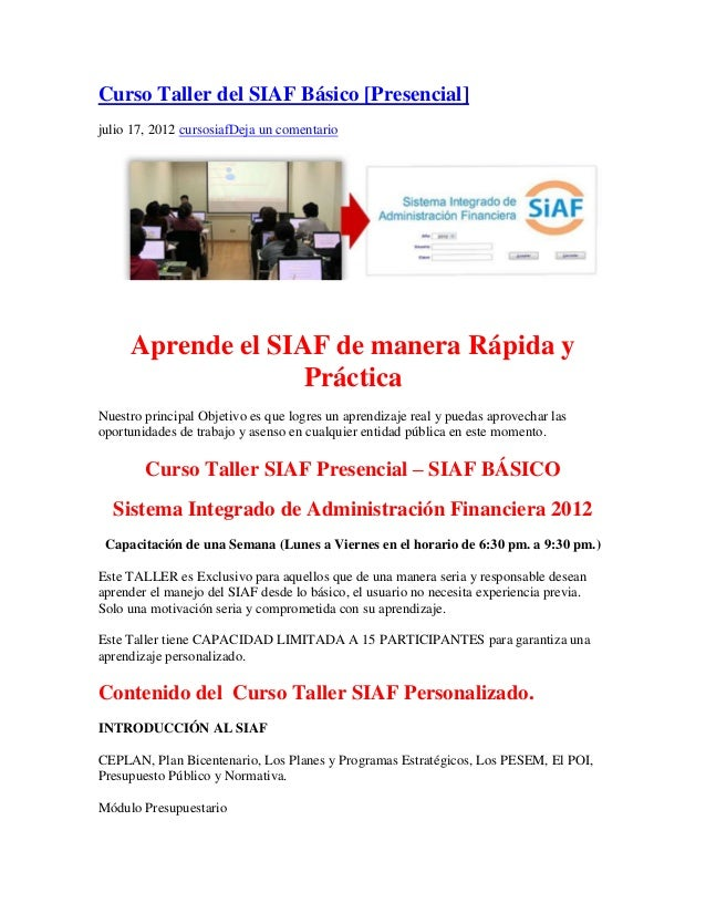 Curso Taller del SIAF Básico [Presencial]julio 17, 2012 cursosiafDeja un comentario     Aprende el SIAF de manera Rápida y...