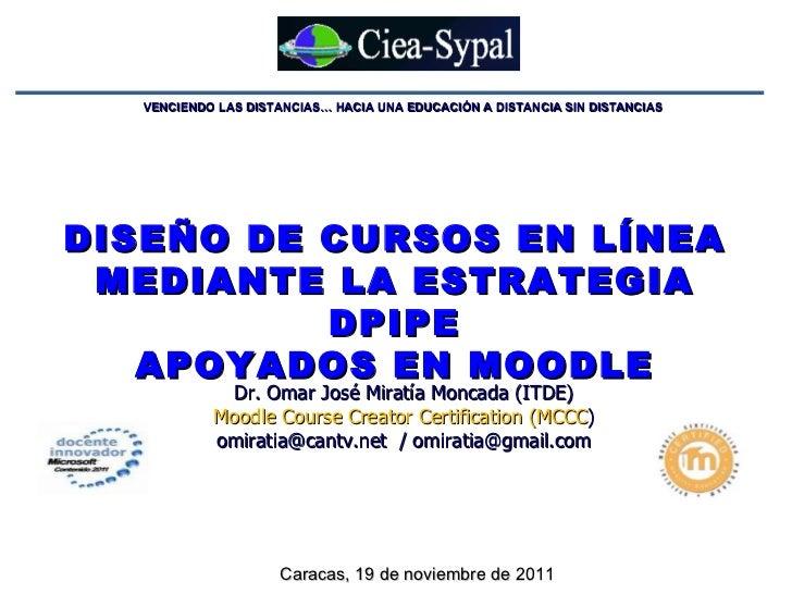 Diseño de Cursos en Línea Mediante la Estratagia DPIPE Apoyados en Moodle