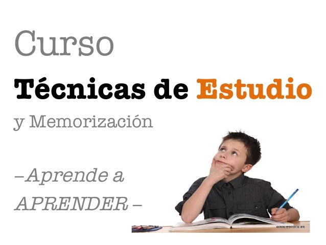 Curso Técnicas de Estudio y Memorización  −Aprende a  APRENDER −