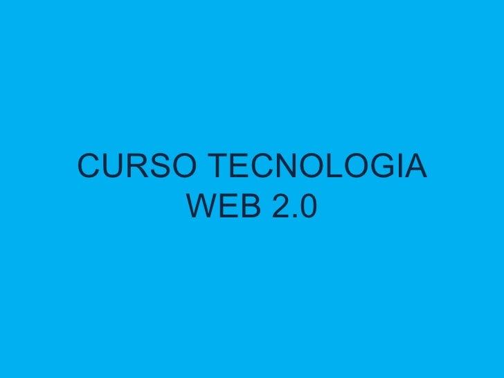 CURSO TECNOLOGIA WEB 2.0