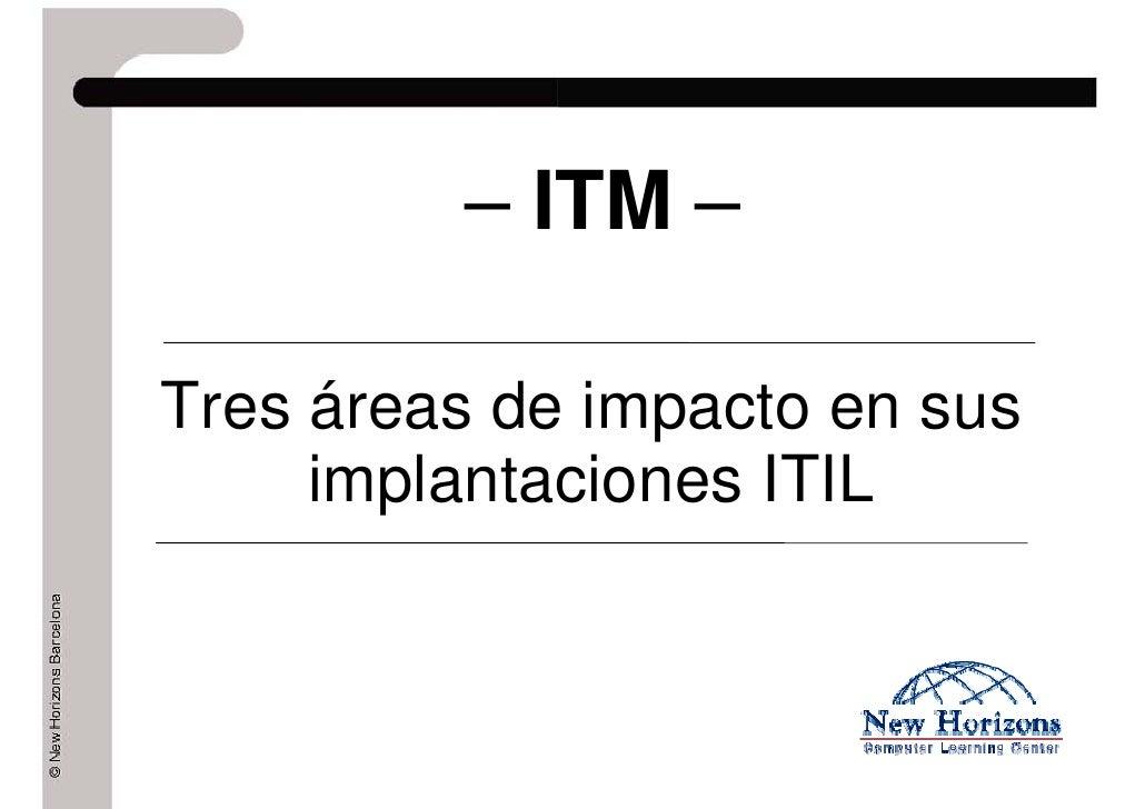 Curso 3 Áreas de Impacto en tus Implantaciones ITIL - New Horizons Barcelona