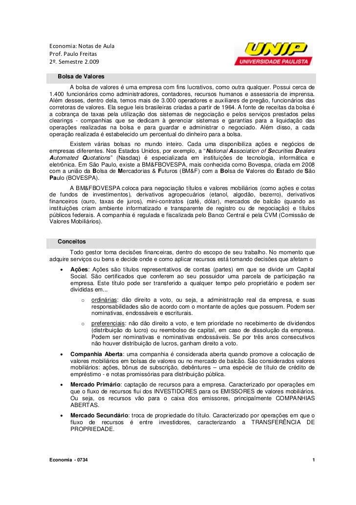 Economia: Notas de AulaProf. Paulo Freitas2º. Semestre 2.009   Bolsa de Valores        A bolsa de valores é uma empresa co...