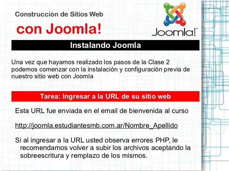Instalando JoomlaUna vez que hayamos realizado los pasos de la Clase 2podemos comenzar con la instalación y configuración ...