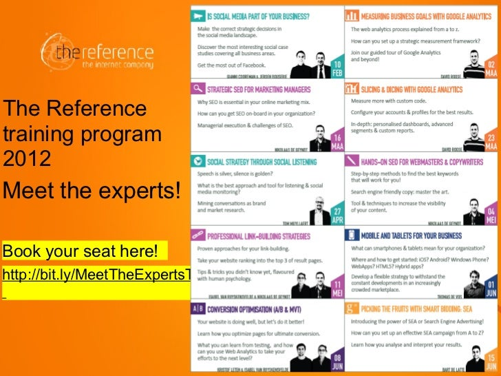 Book your seat here! The Reference training program 2012 http://bit.ly/MeetTheExpertsTheReference   Meet the experts!