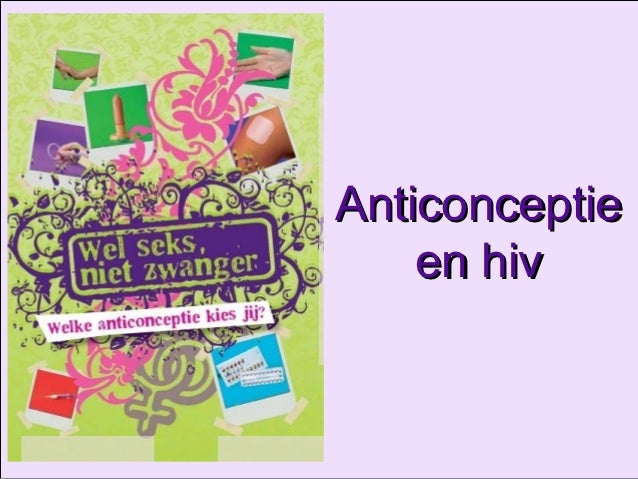 Anticonceptie    en hiv