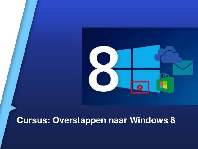 Cursus Overstappen naar Windows 8