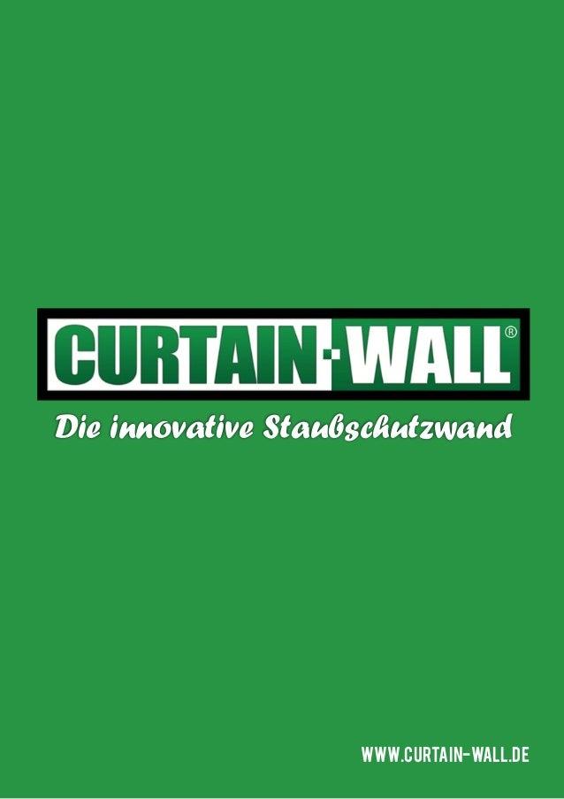 Die innovative Staubschutzwand                    www.curtain-wall.de